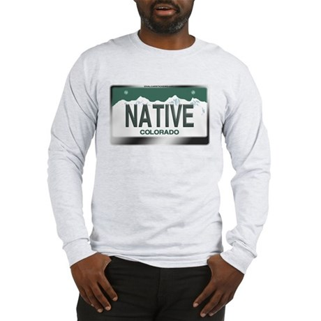"""NATIVE"" Colorado License Plate Long Sleeve T-Shir"