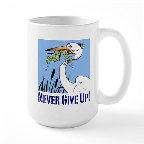 Never Give Up Large Mug