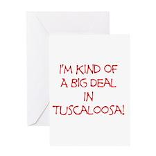 Big Deal In Tuscaloosa! Greeting Card