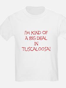 Big Deal In Tuscaloosa! T-Shirt