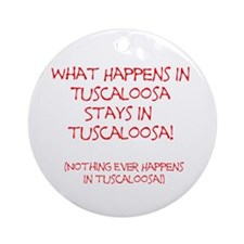 What happens in Tuscaloosa... Ornament (Round)