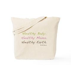 """""""Healthy Baby, Healthy Mama..."""" Tote Bag"""
