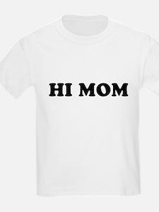Hi Mom Kids T-Shirt