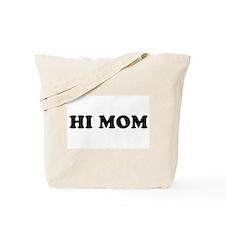 Hi Mom Tote Bag