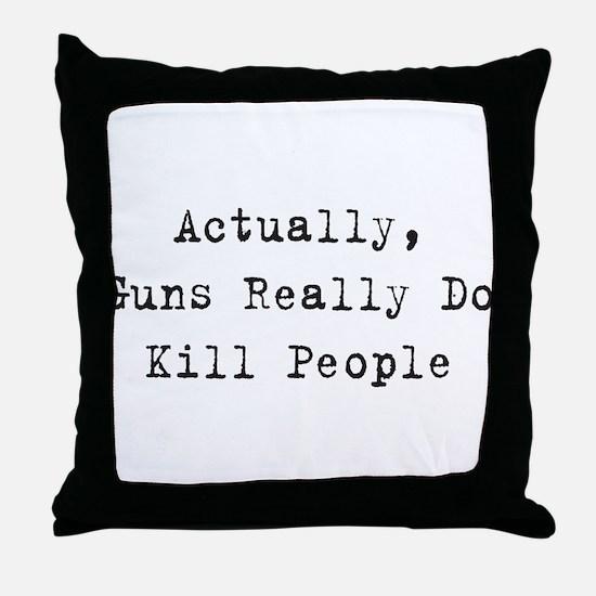 Guns Kill People Throw Pillow