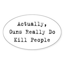 Guns Kill People Oval Decal