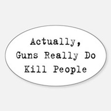 Guns Kill People Oval Decal