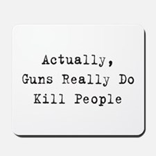 Guns Kill People Mousepad