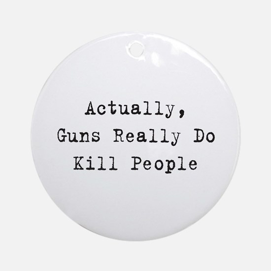 Guns Kill People Ornament (Round)