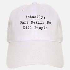 Guns Kill People Baseball Baseball Cap