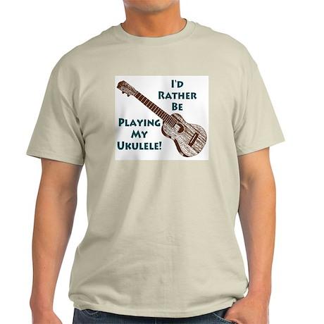 I'd Rather Be Playing My Ukulele Ash Grey T-Shirt