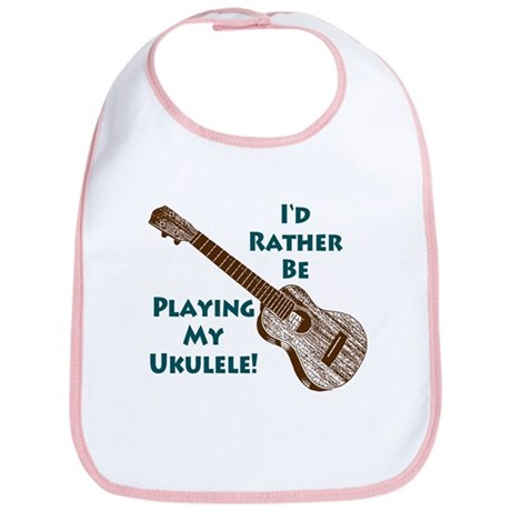 I'd Rather Be Playing My Ukulele Bib