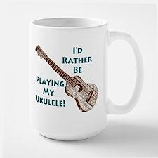 I'd Rather Be Playing My Ukulele Large Mug