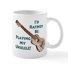 I'd Rather Be Playing My Ukulele Mug