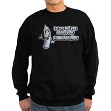 Let me tell you... Sweatshirt