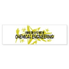 I ROCK THE S#%! - CHEMICAL ENG Bumper Sticker
