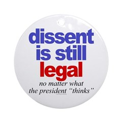 Dissent is still legal Ornament (Round)