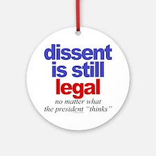 Dissent is still legal Ornament (Round)