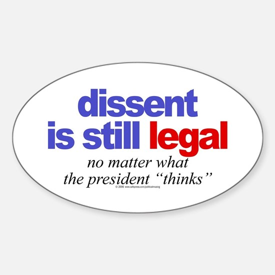 Dissent is still legal Oval Decal