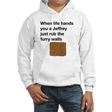 When life hands you a jeffrey Hoodie