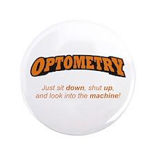 "Optometry / Machine 3.5"" Button"
