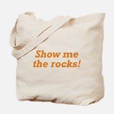 Show me the Rocks Tote Bag