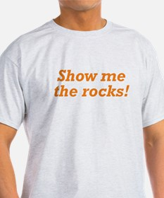 Show me the Rocks T-Shirt