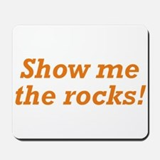 Show me the Rocks Mousepad