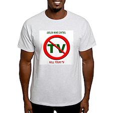 Abolish Mind Control Kill Your TV Ash Grey T-Shirt