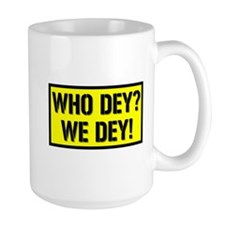 Who Dey? We Dey! Awesome Mug!