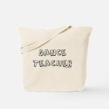 Dance teacher, job pride Tote Bag