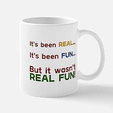 It's Been Real... Mug