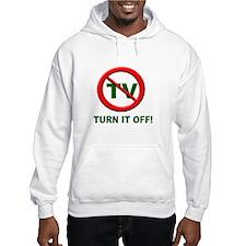 Turn off the TV Hoodie