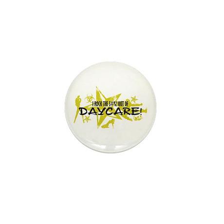 I ROCK THE S#%! - DAYCARE Mini Button