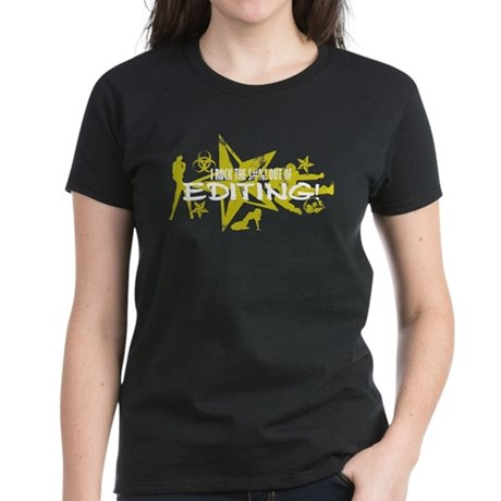 I ROCK THE S#%! - EDITING Women's Dark T-Shirt