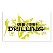 I ROCK THE S#%! - DRILLING Decal