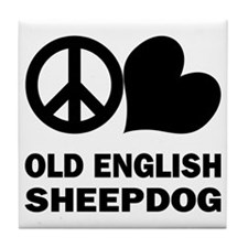 Peace Love Old English Sheepdog Tile Coaster