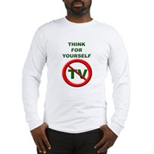 Think For Yourself No TV Long Sleeve T-Shirt