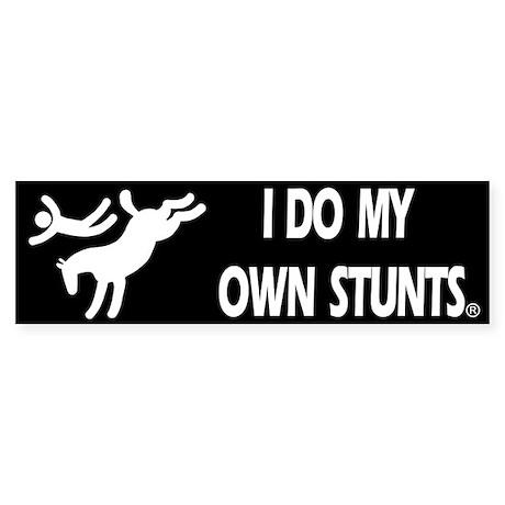 Horse I Do My Own Stunts Bumper Sticker