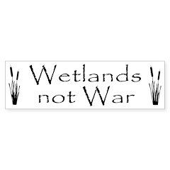 Wetlands not War cattails bumper sticker