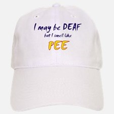 I May be Deaf Baseball Baseball Cap