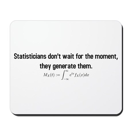 Statisticians don't wait for the moment ... Mousep