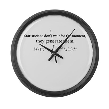Statisticians don't wait for the moment ... Large