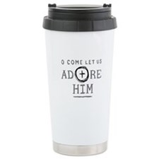 Adore Him Travel Mug