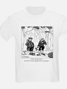 Can't Tell a Lie til I talk to a Lawyer T-Shirt