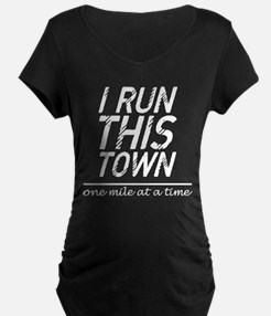 I Run This Town One Mile At A Ti Maternity T-Shirt