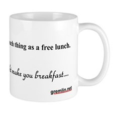 There's no such thing as a free lunch Mug
