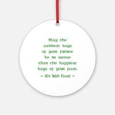 Sad & Happy Days 2 Irish Blessing Ornament (Round)