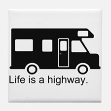 """Life is a highway."" RV Tile Coaster"