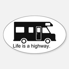 """Life is a highway."" RV Sticker (Oval)"